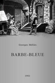 Barbe-bleue is the best movie in Georges Melies filmography.
