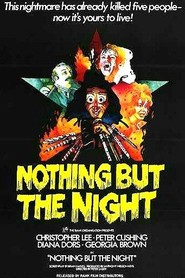 Nothing But the Night - movie with Peter Cushing.