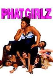 Phat Girlz is the best movie in Mo'Nik filmography.