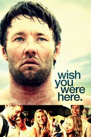Wish You Were Here - movie with Joel Edgerton.