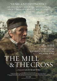 The Mill and the Cross - movie with Rutger Hauer.