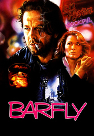 Barfly - movie with Mickey Rourke.