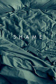 Shame - movie with Michael Fassbender.