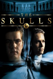 The Skulls - movie with Paul Walker.