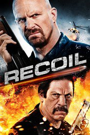 Recoil - movie with Danny Trejo.
