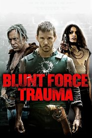 Blunt Force Trauma - movie with Mickey Rourke.