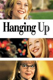 Hanging Up is the best movie in Lisa Kudrow filmography.