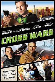 Cross Wars - movie with Danny Trejo.