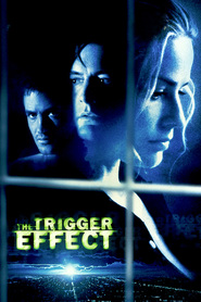 The Trigger Effect - movie with Richard T. Jones.