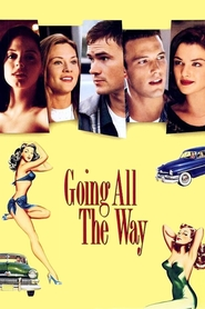 Going All the Way - movie with Ben Affleck.