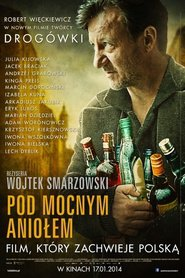 Pod Mocnym Aniolem is the best movie in Jacek Braciak filmography.
