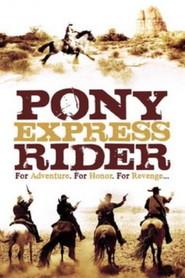 Pony Express Rider is the best movie in Ken Kurtis filmography.