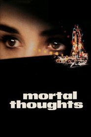 Mortal Thoughts - movie with Bruce Willis.