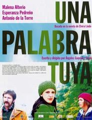 Una palabra tuya is the best movie in Malena Alterio filmography.