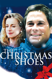 The Christmas Shoes is the best movie in Rob Lowe filmography.