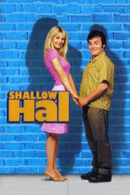 Shallow Hal is the best movie in Jack Black filmography.