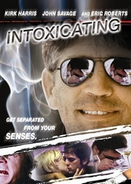 Intoxicating - movie with Eric Roberts.