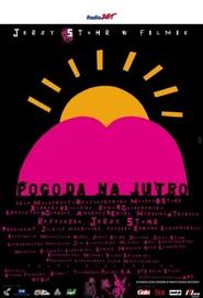 Pogoda na jutro is the best movie in Krzysztof Globisz filmography.
