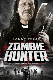 Zombie Hunter - movie with Danny Trejo.