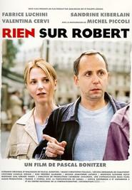 Rien sur Robert is the best movie in Denis Podalydes filmography.