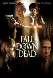 Fall Down Dead is the best movie in Udo Kier filmography.