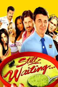 Still Waiting... - movie with Chris Williams.