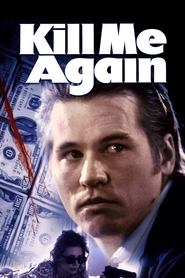 Kill Me Again - movie with Joanne Whalley.