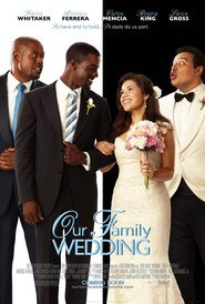 Our Family Wedding - movie with America Ferrera.