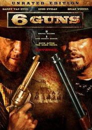 6 Guns is the best movie in Greg Evigan filmography.