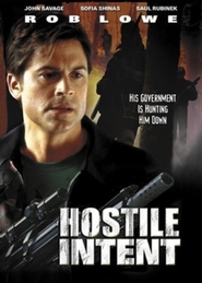 Hostile Intent - movie with Rob Lowe.