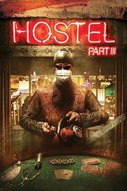 Hostel: Part III is the best movie in Kip Pardue filmography.