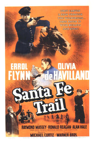 Santa Fe Trail - movie with Errol Flynn.