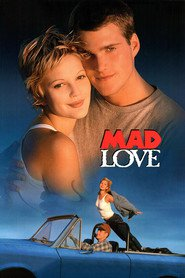 Mad Love - movie with Drew Barrymore.