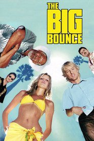 The Big Bounce - movie with Charlie Sheen.
