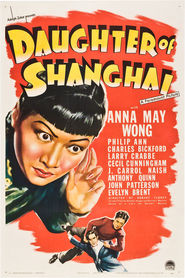 Daughter of Shanghai - movie with Anthony Quinn.