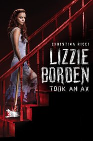 Lizzie Borden Took an Ax - movie with Christina Ricci.