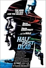 Half Past Dead - movie with Steven Seagal.