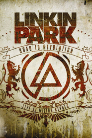 Linkin Park - Road to Revolution: Live at Milton Keynes is the best movie in Rob Bourdon filmography.