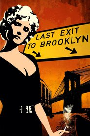 Last Exit to Brooklyn - movie with Jennifer Jason Leigh.