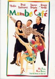 Mambo Cafe is the best movie in Kamar De Los Reyes filmography.