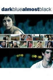 Azuloscurocasinegro is the best movie in Antonio de la Torre filmography.
