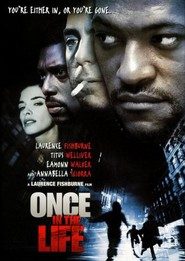 Once in the Life - movie with Laurence Fishburne.