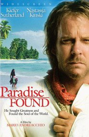 Paradise Found - movie with Kiefer Sutherland.