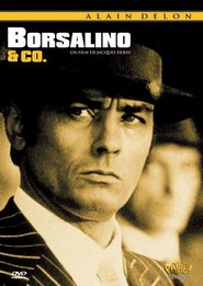 Borsalino and Co. is the best movie in Alain Delon filmography.