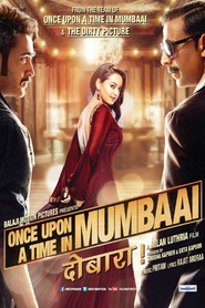 Once Upon a Time in Mumbai Dobaara! - movie with Sonakshi Sinha.