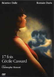 17 fois Cecile Cassard is the best movie in Beatrice Dalle filmography.
