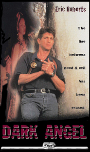 Dark Angel - movie with Eric Roberts.