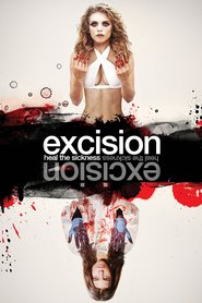 Excision - movie with AnnaLynne McCord.
