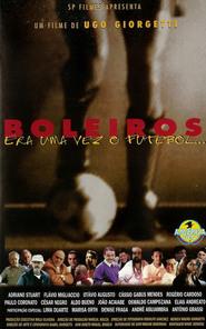 Boleiros - Era Uma Vez o Futebol... is the best movie in Otavio Augusto filmography.