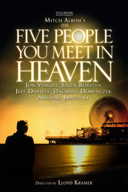 The Five People You Meet in Heaven - movie with Jon Voight.
